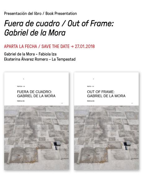 Fuera de Cuadro: Gabriel de la Mora